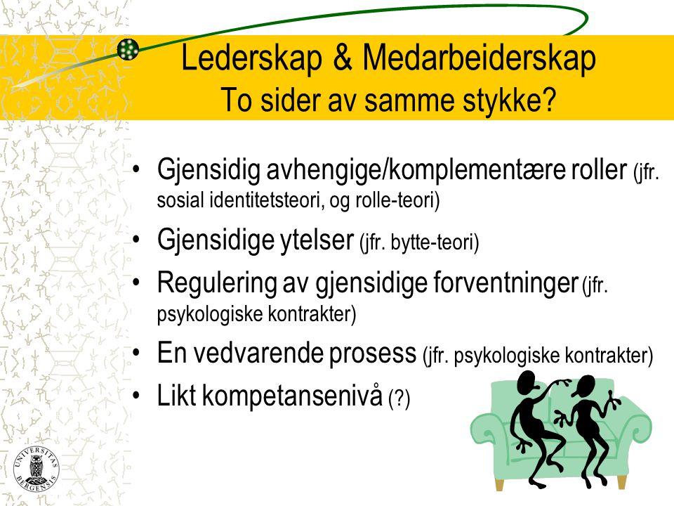 Lederskap & Medarbeiderskap To sider av samme stykke