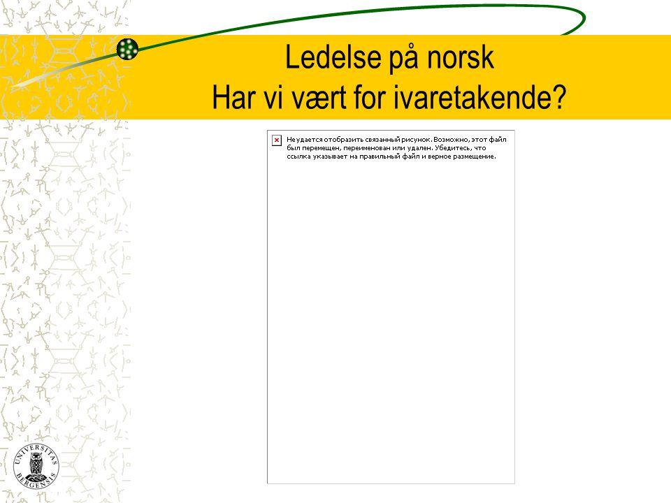Ledelse på norsk Har vi vært for ivaretakende