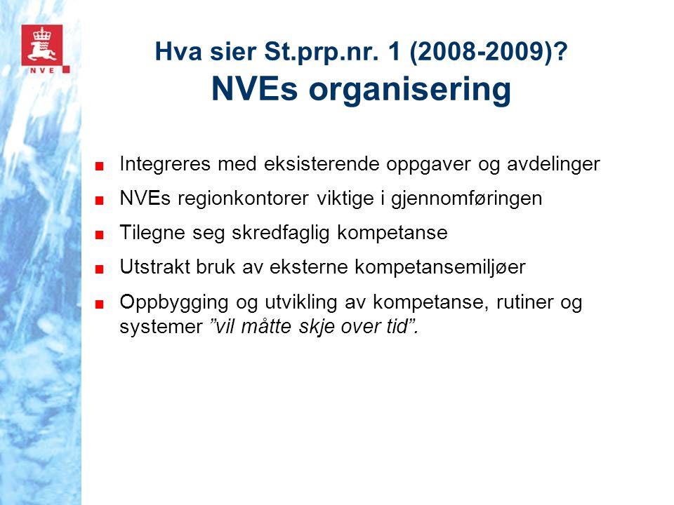 Hva sier St.prp.nr. 1 (2008-2009) NVEs organisering