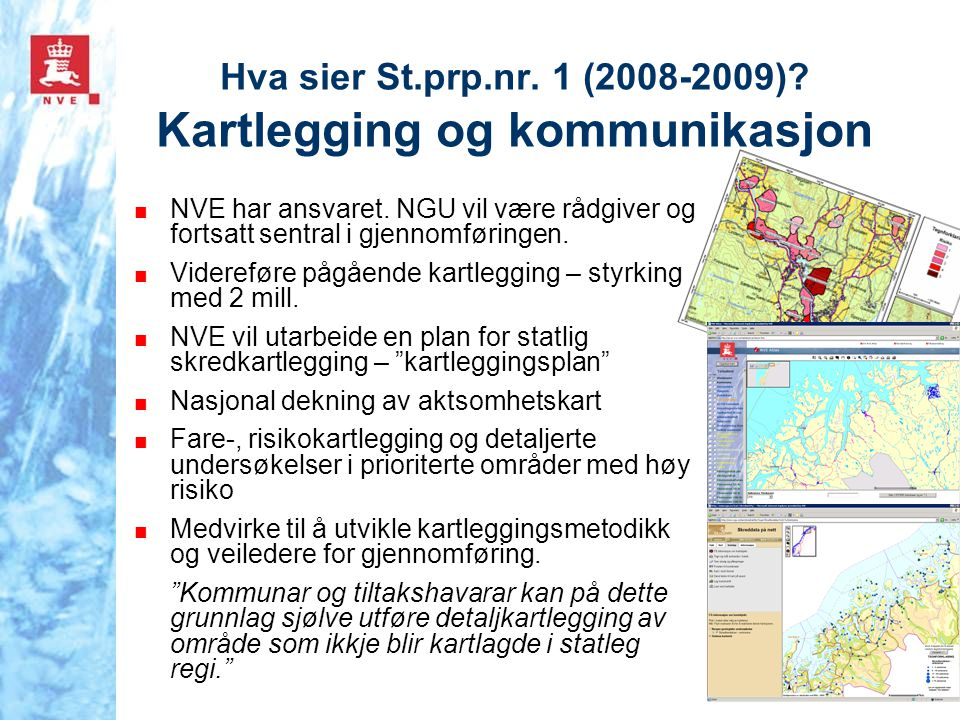 Hva sier St.prp.nr. 1 (2008-2009) Kartlegging og kommunikasjon