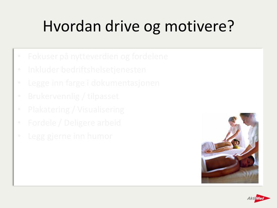 Hvordan drive og motivere