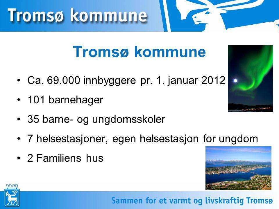 Tromsø kommune Ca. 69.000 innbyggere pr. 1. januar 2012 101 barnehager