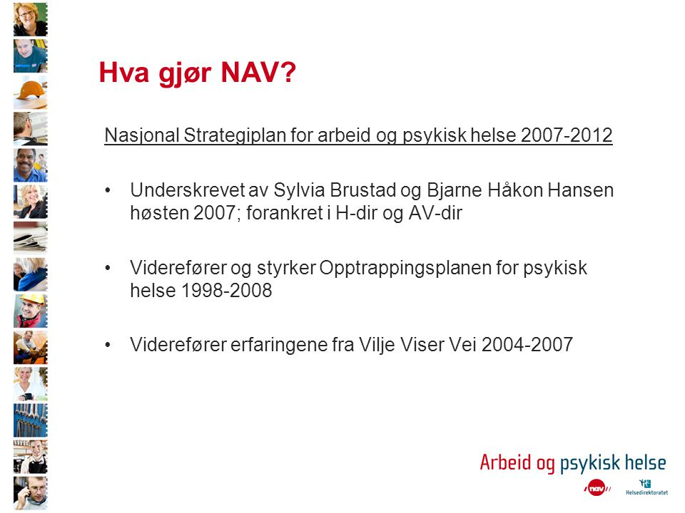 Hva gjør NAV Nasjonal Strategiplan for arbeid og psykisk helse 2007-2012.