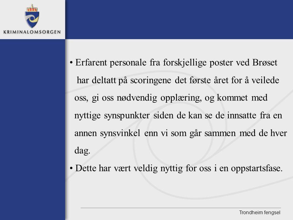 Erfarent personale fra forskjellige poster ved Brøset