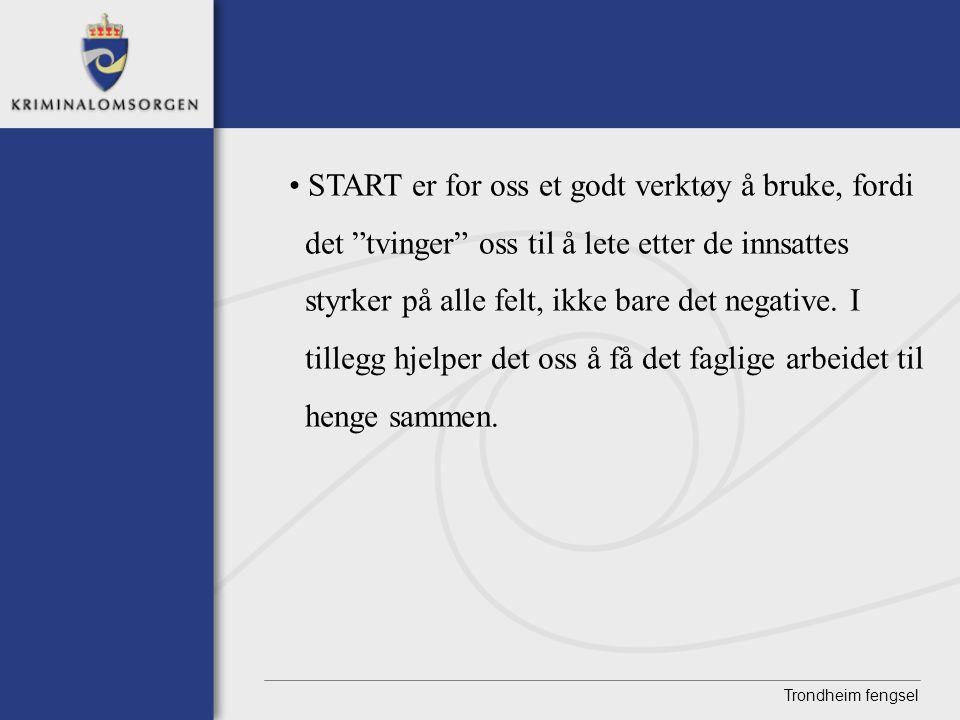 START er for oss et godt verktøy å bruke, fordi