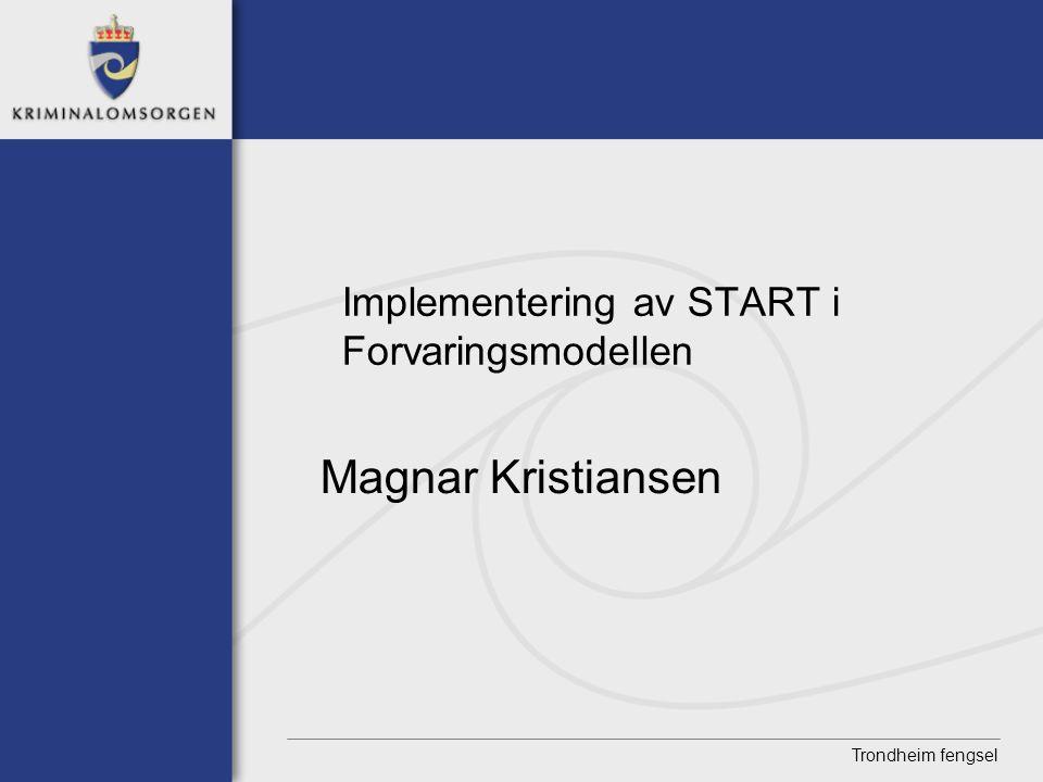 Implementering av START i Forvaringsmodellen