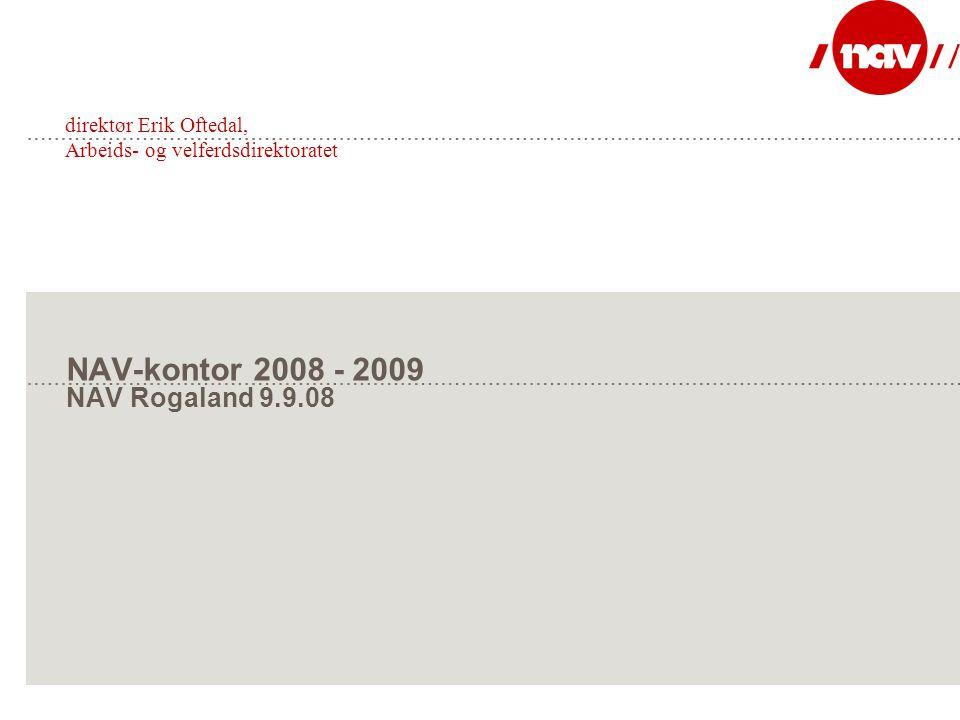 NAV-kontor 2008 - 2009 NAV Rogaland 9.9.08