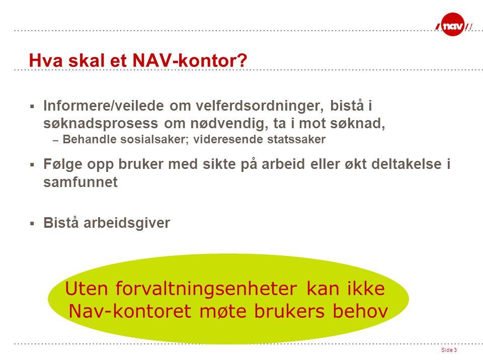 Uten forvaltningsenheter kan ikke Nav-kontoret møte brukers behov