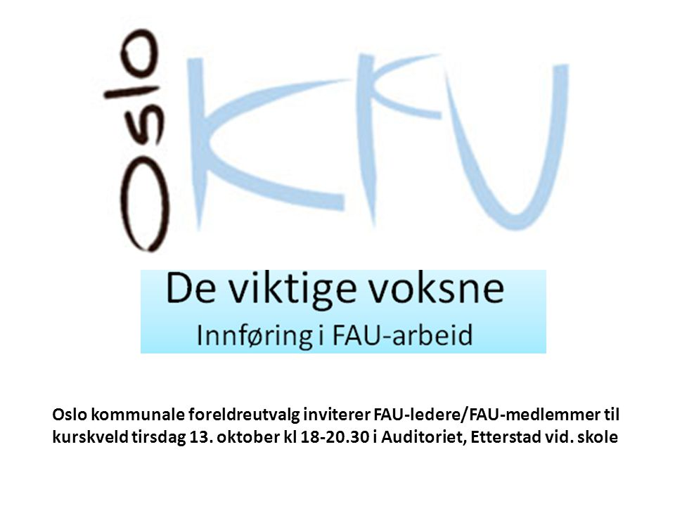 Oslo kommunale foreldreutvalg inviterer FAU-ledere/FAU-medlemmer til kurskveld tirsdag 13.