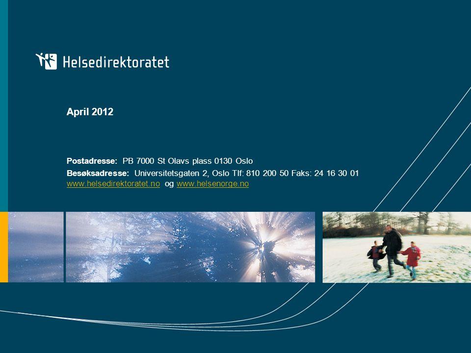 April 2012 Postadresse: PB 7000 St Olavs plass 0130 Oslo