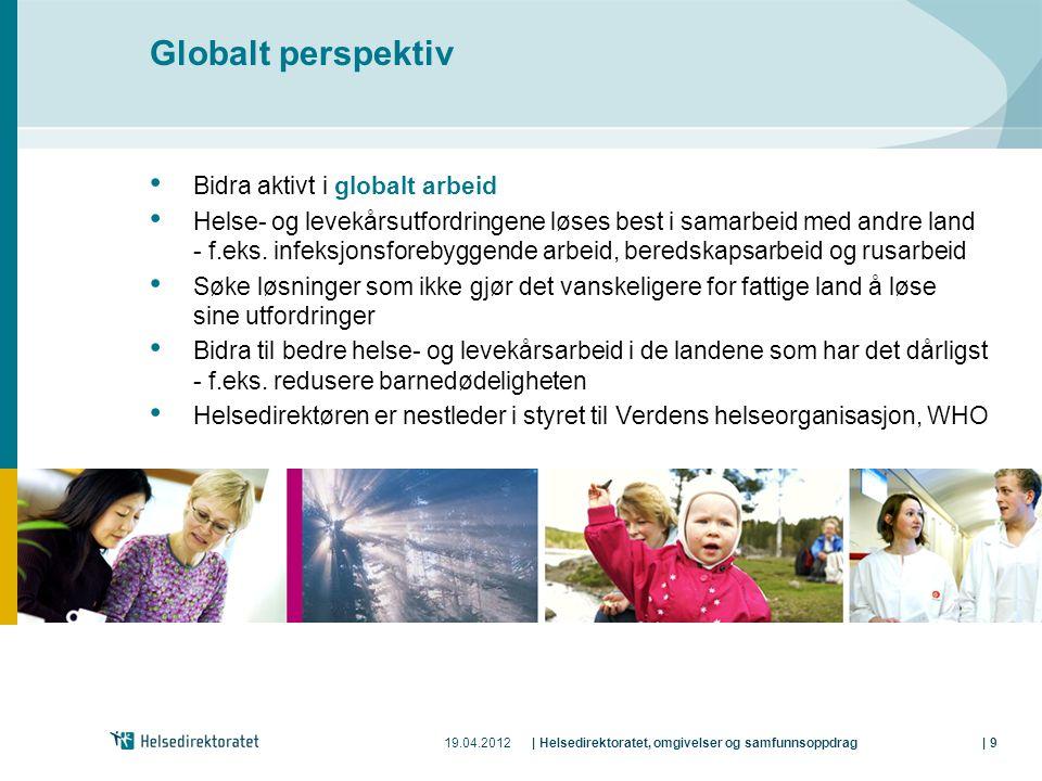 Globalt perspektiv Bidra aktivt i globalt arbeid