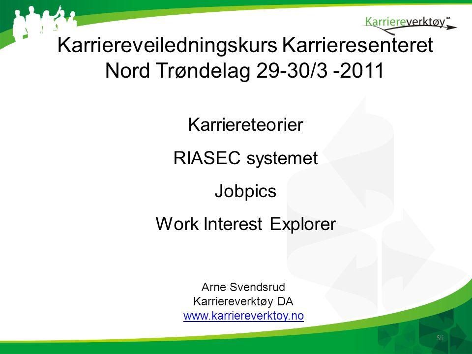 Karriereveiledningskurs Karrieresenteret Nord Trøndelag 29-30/3 -2011