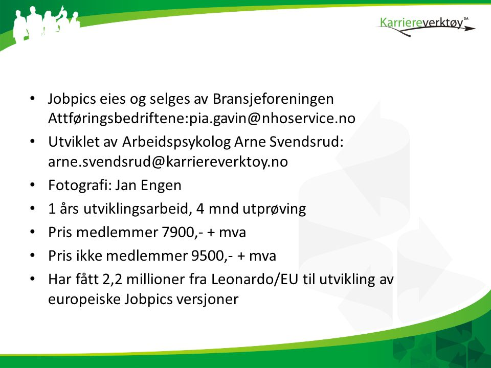 Jobpics eies og selges av Bransjeforeningen Attføringsbedriftene:pia