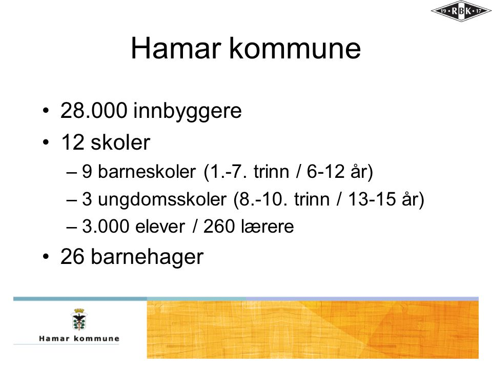 Hamar kommune 28.000 innbyggere 12 skoler 26 barnehager