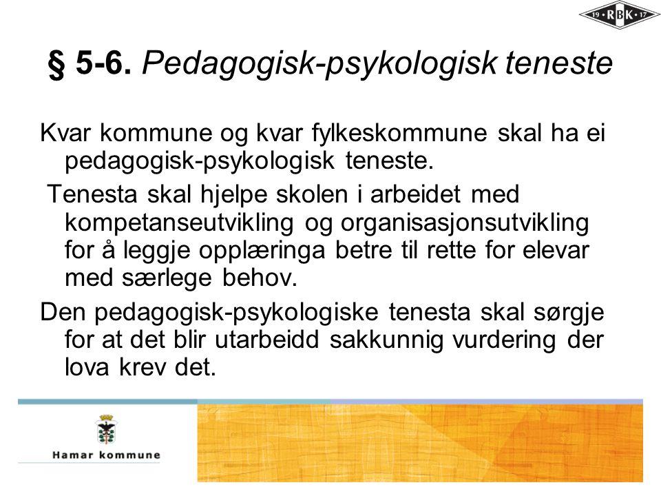 § 5-6. Pedagogisk-psykologisk teneste