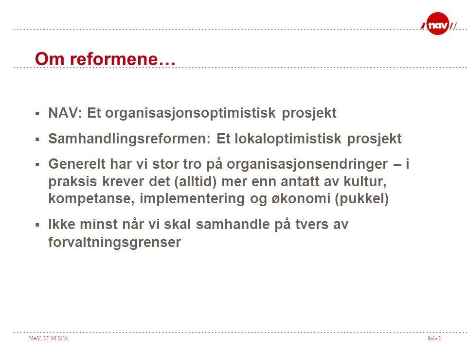 Om reformene… NAV: Et organisasjonsoptimistisk prosjekt