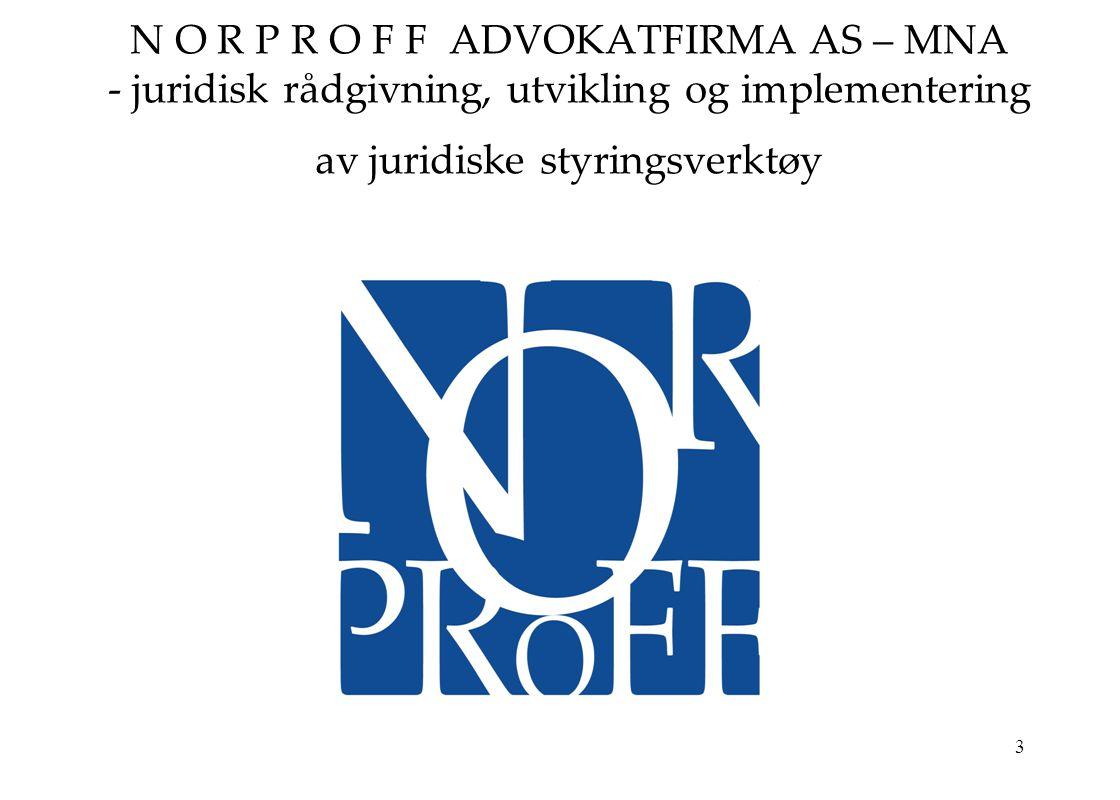 N O R P R O F F ADVOKATFIRMA AS – MNA - juridisk rådgivning, utvikling og implementering av juridiske styringsverktøy