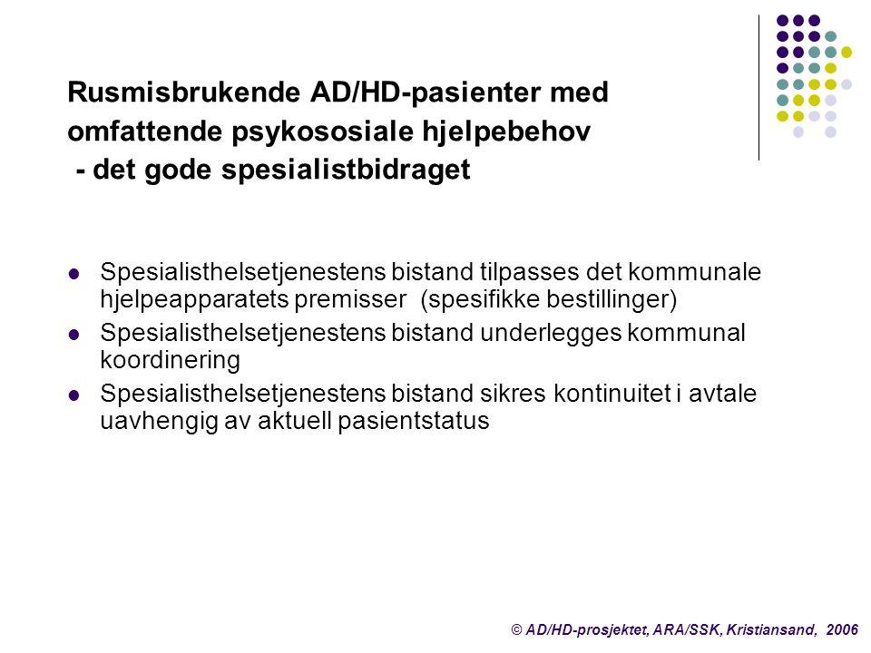 Rusmisbrukende AD/HD-pasienter med omfattende psykososiale hjelpebehov