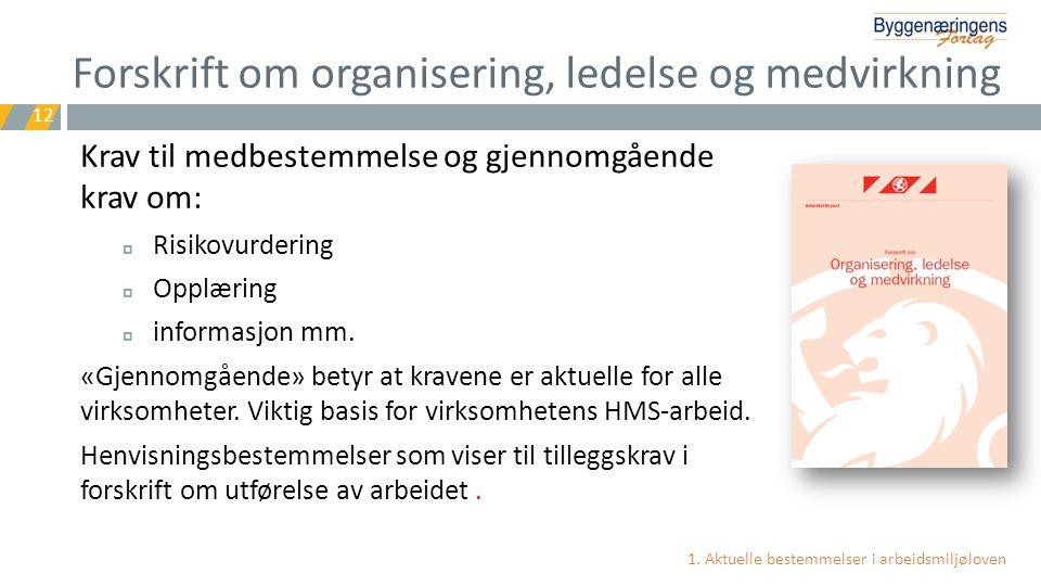 Forskrift om organisering, ledelse og medvirkning