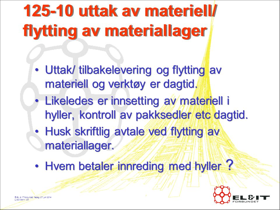 125-10 uttak av materiell/ flytting av materiallager