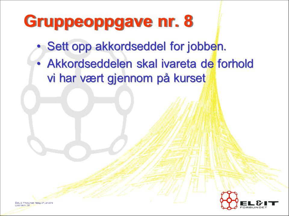 Gruppeoppgave nr. 8 Sett opp akkordseddel for jobben.