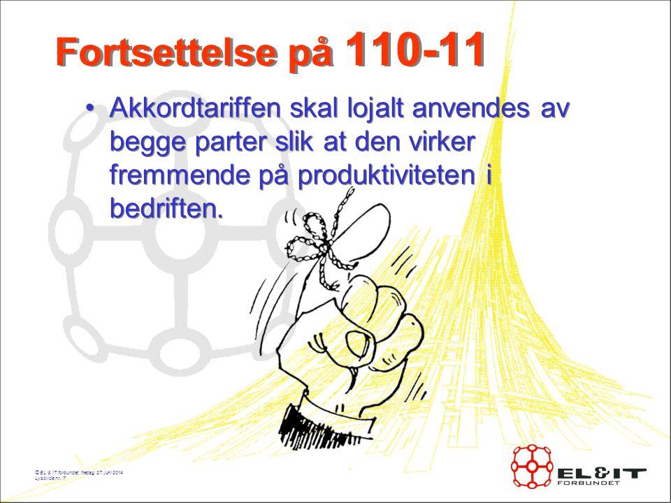 Fortsettelse på 110-11 Akkordtariffen skal lojalt anvendes av begge parter slik at den virker fremmende på produktiviteten i bedriften.