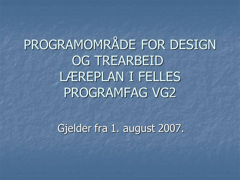 PROGRAMOMRÅDE FOR DESIGN OG TREARBEID LÆREPLAN I FELLES PROGRAMFAG VG2