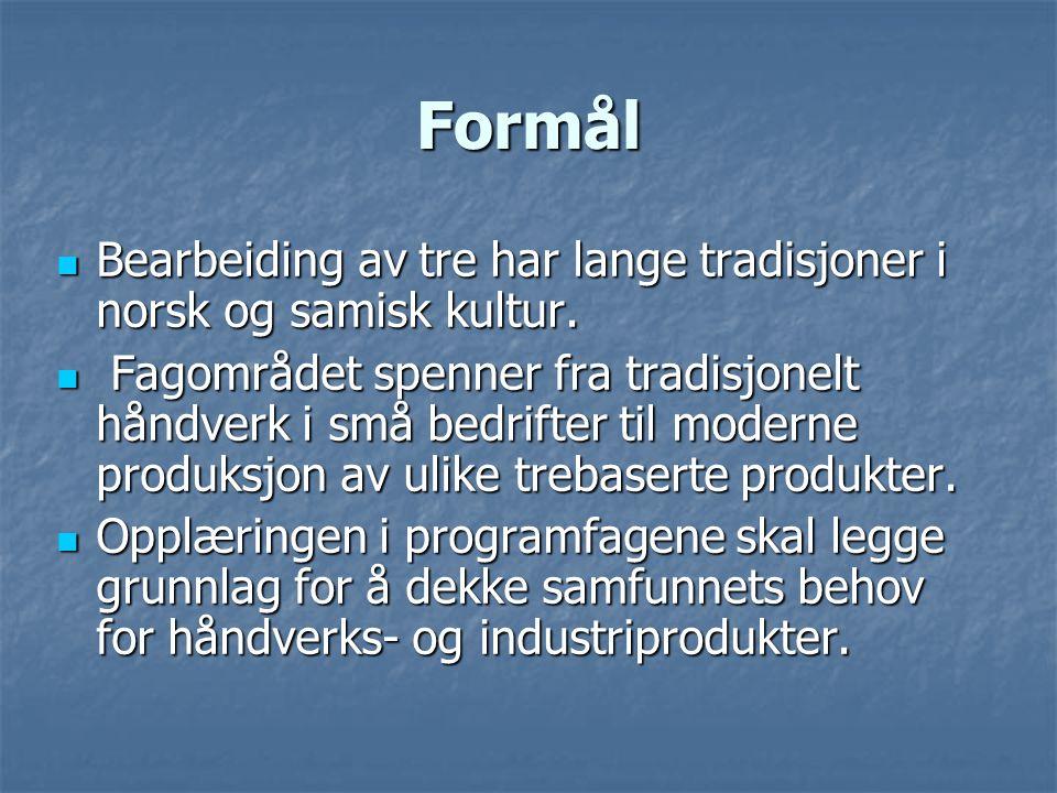 Formål Bearbeiding av tre har lange tradisjoner i norsk og samisk kultur.