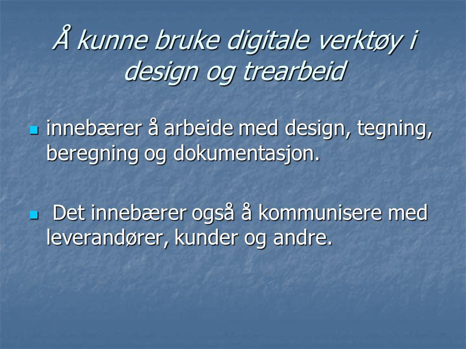 Å kunne bruke digitale verktøy i design og trearbeid