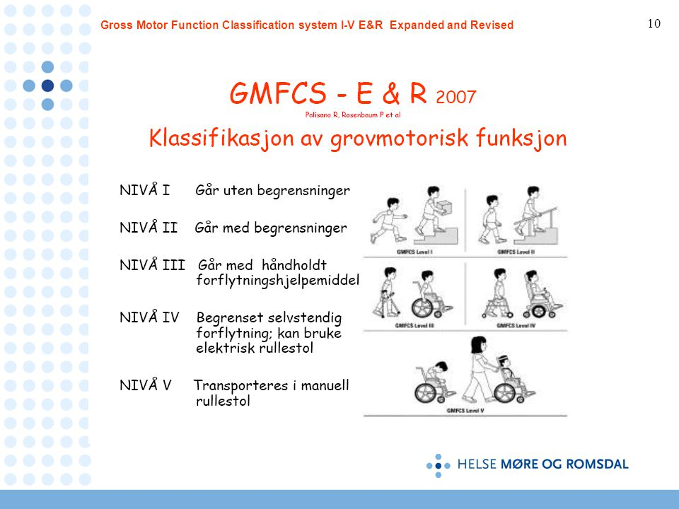 Gross Motor Function Classification system I-V E&R Expanded and Revised