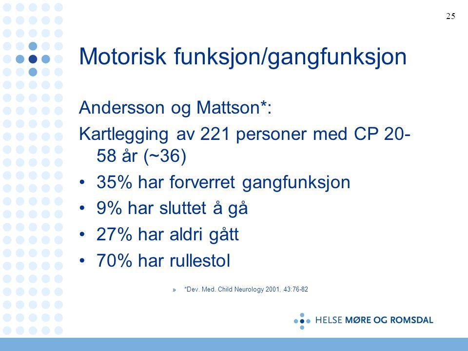 Motorisk funksjon/gangfunksjon