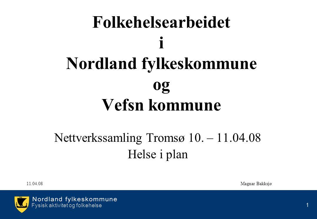 Folkehelsearbeidet i Nordland fylkeskommune og Vefsn kommune