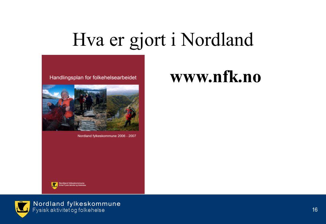 Hva er gjort i Nordland www.nfk.no