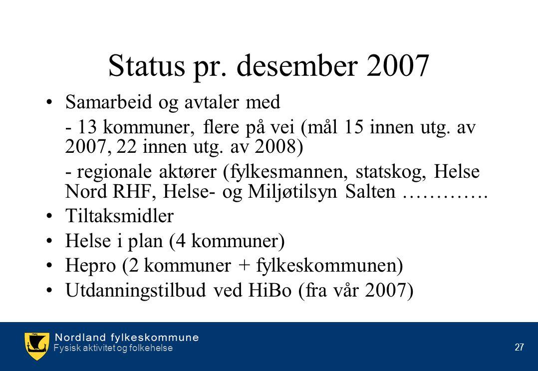 Status pr. desember 2007 Samarbeid og avtaler med