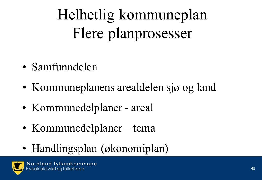 Helhetlig kommuneplan Flere planprosesser