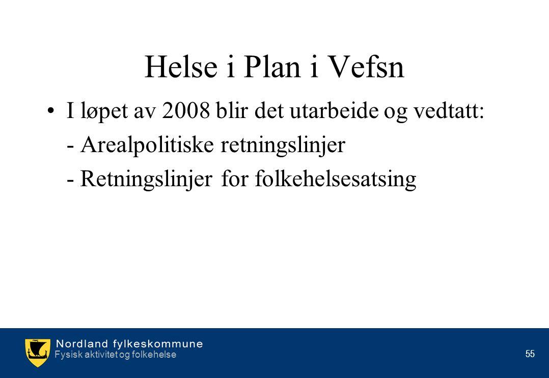 Helse i Plan i Vefsn I løpet av 2008 blir det utarbeide og vedtatt: