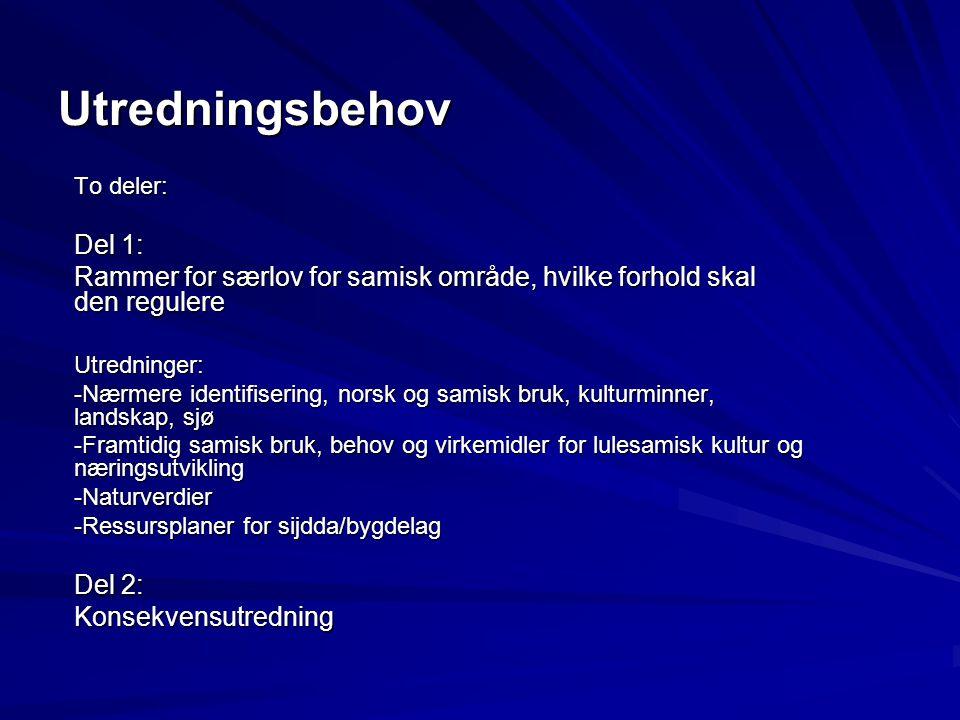 Utredningsbehov To deler: Del 1: Rammer for særlov for samisk område, hvilke forhold skal den regulere.
