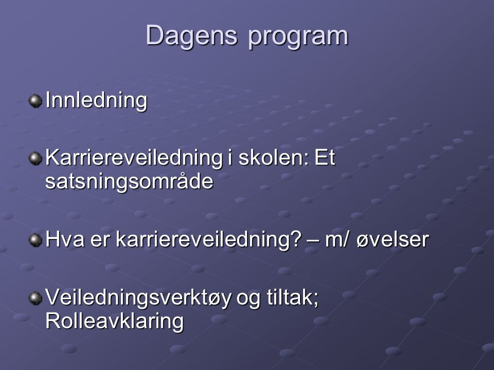Dagens program Innledning