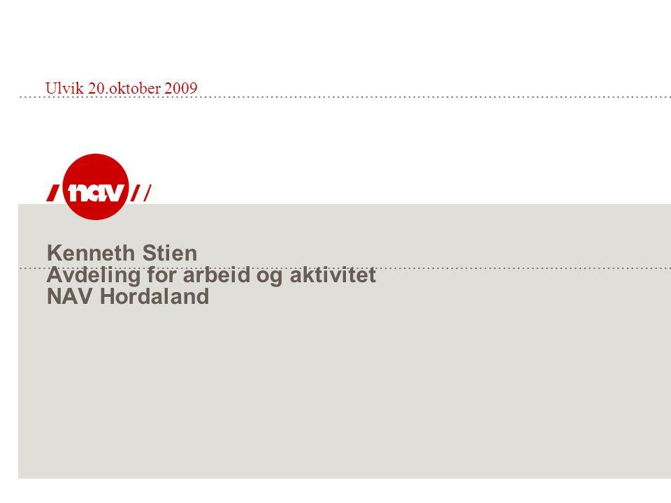 Kenneth Stien Avdeling for arbeid og aktivitet NAV Hordaland