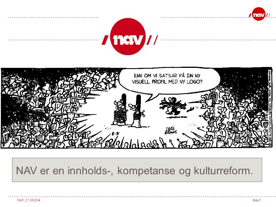 NAV er en innholds-, kompetanse og kulturreform.