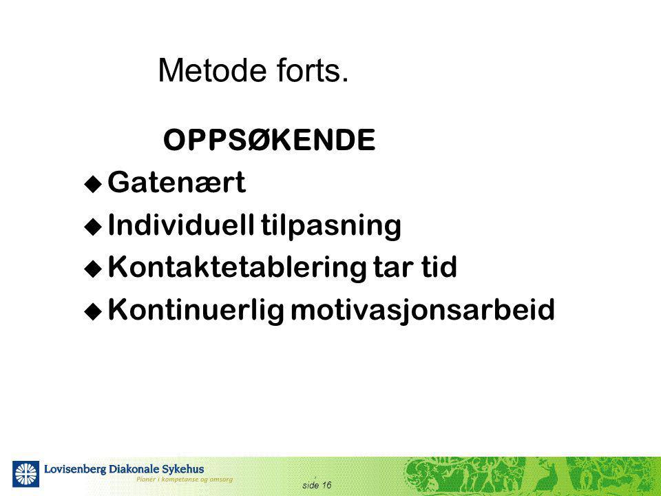 Metode forts. OPPSØKENDE Gatenært Individuell tilpasning
