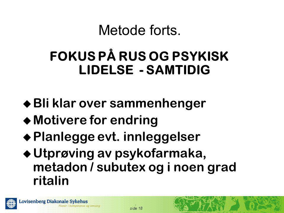 FOKUS PÅ RUS OG PSYKISK LIDELSE - SAMTIDIG