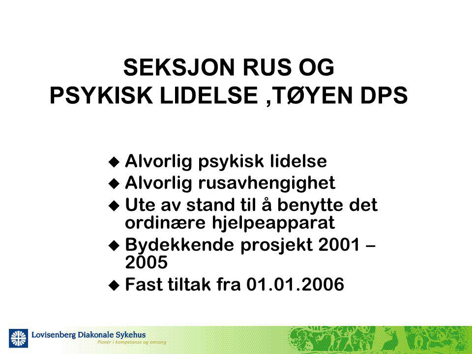 SEKSJON RUS OG PSYKISK LIDELSE ,TØYEN DPS