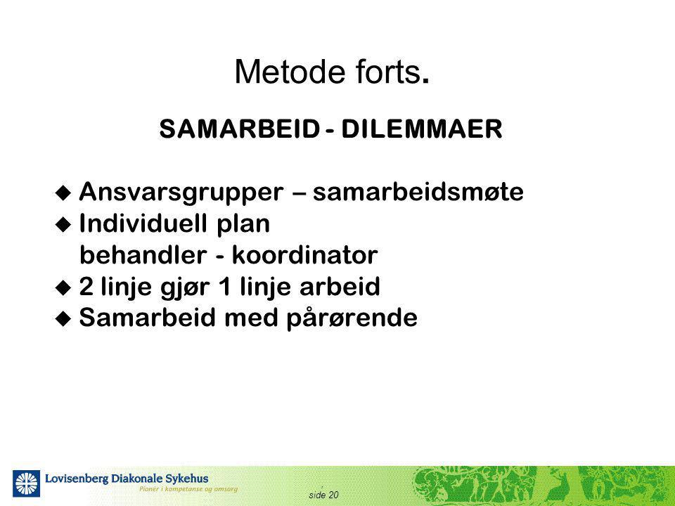 Metode forts. SAMARBEID - DILEMMAER Ansvarsgrupper – samarbeidsmøte