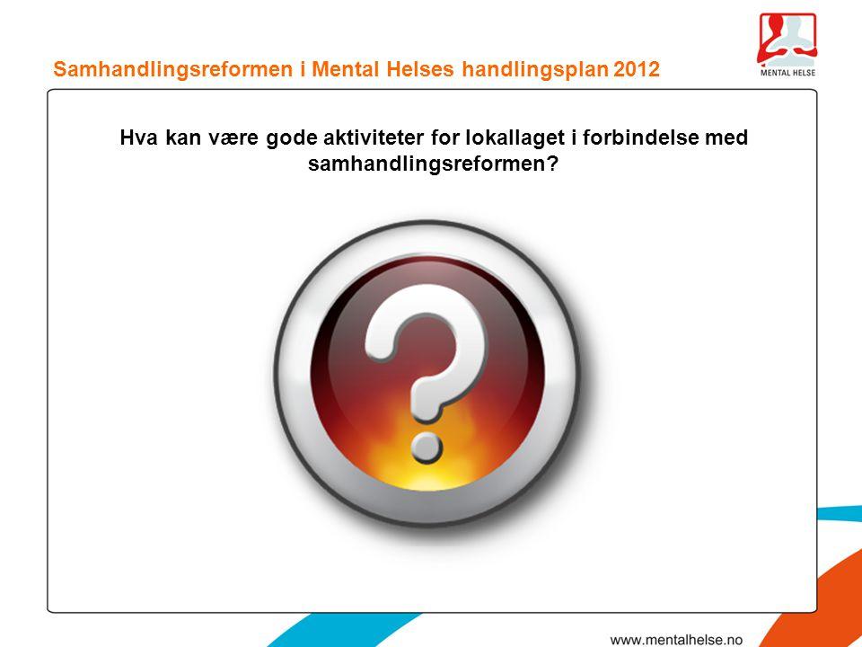 Samhandlingsreformen i Mental Helses handlingsplan 2012