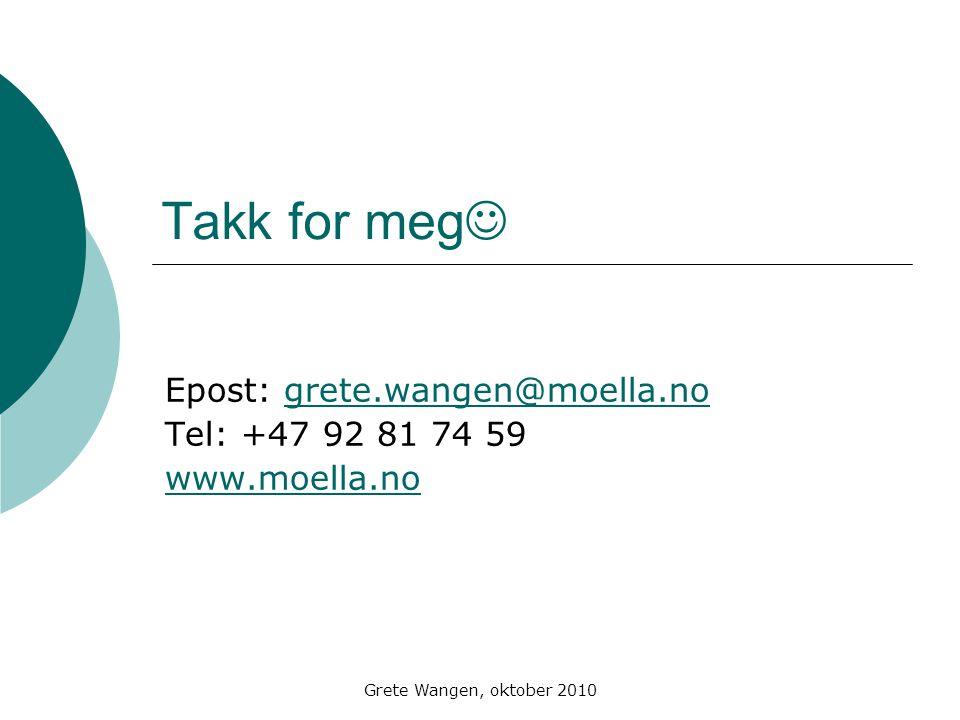 Epost: grete.wangen@moella.no Tel: +47 92 81 74 59 www.moella.no
