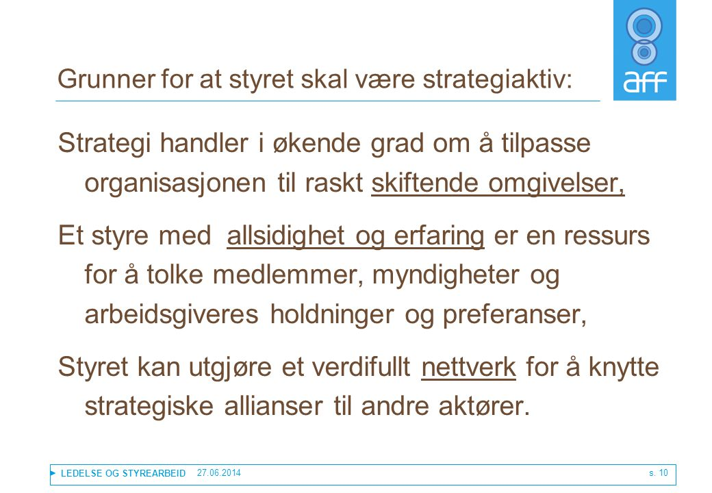 Grunner for at styret skal være strategiaktiv: