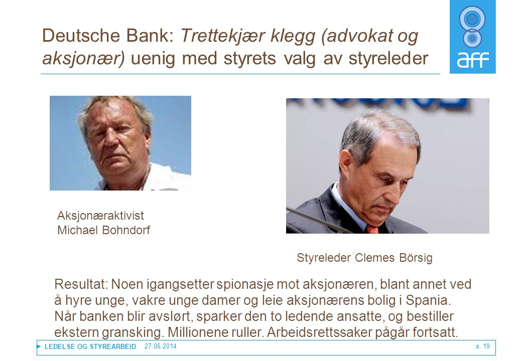 Deutsche Bank: Trettekjær klegg (advokat og aksjonær) uenig med styrets valg av styreleder