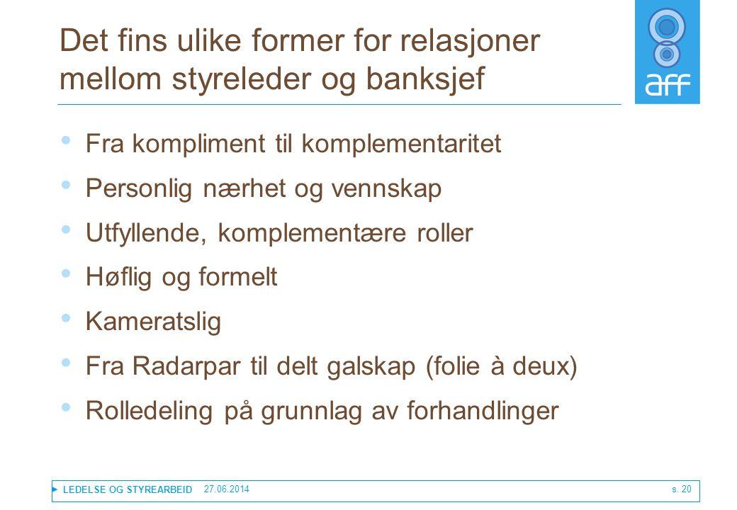 Det fins ulike former for relasjoner mellom styreleder og banksjef