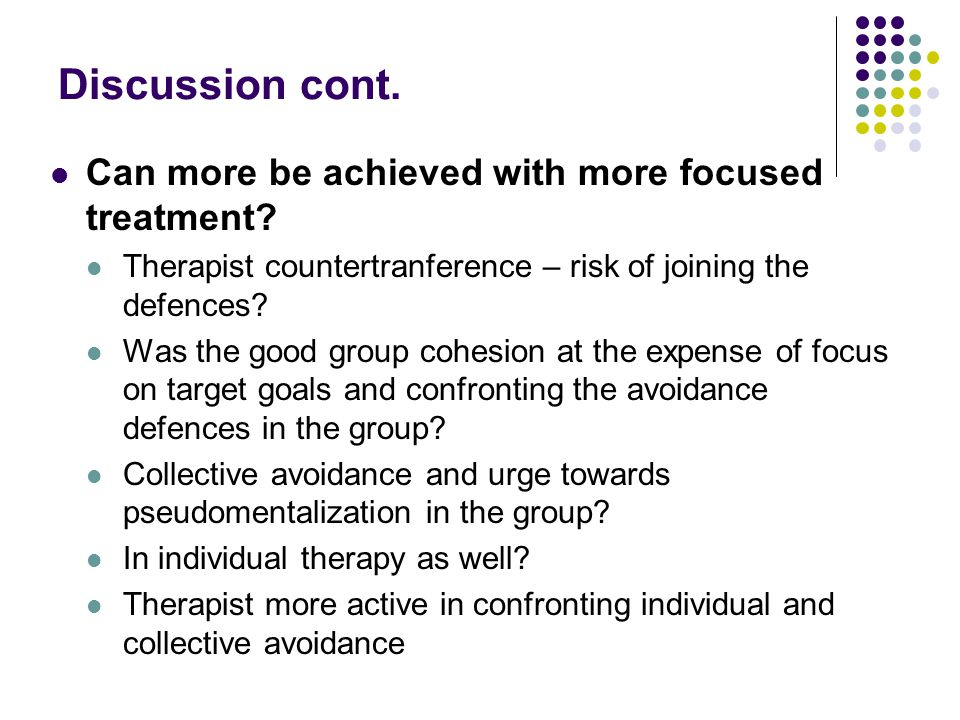 Discussion cont. Can more be achieved with more focused treatment